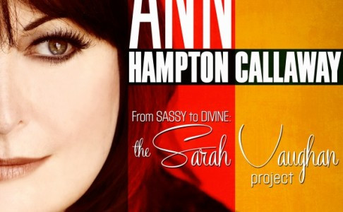 The Sarah Vaughan Project by ANN HAMPTON CALLAWAY + support James Pearson plays Oscar Peterson