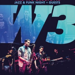 The W3 Sessions! (Jazz & Funk Night + Guests)