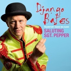 SALUTING SGT PEPPER! With Django Bates and the Frankfurt Radio Big Band