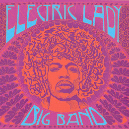 Electric Lady Big Band - 50 years of Hendrix's masterpiece