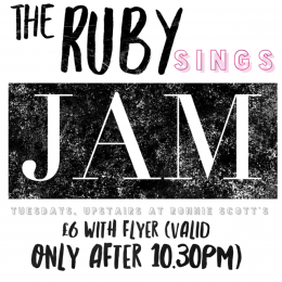 Ruby Sings (£6 before 8.30pm, £8 thereafter) + RS Jam from 11pm