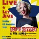 Kai's Live & Let Jive! (�8 on the door)